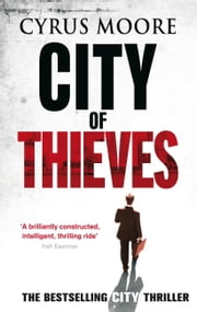 City of Thieves ebook by Cyrus Moore