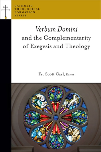 Verbum Domini and the Complementarity of Exegesis and Theology ebook by