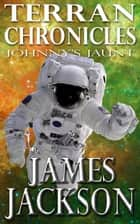 Johnny's Jaunt (Terran Chronicles) ebook by James Jackson