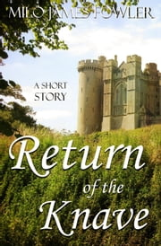 Return of the Knave ebook by Milo James Fowler