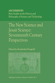 The New Science and Jesuit Science - Seventeenth Century Perspectives ebook by M. Feingold