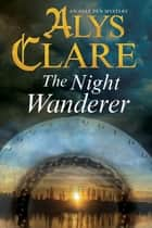 The Night Wanderer ebook by Alys Clare