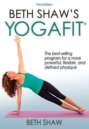 Beth Shaw's Yogafit 3rd Edition ebook by Beth Shaw