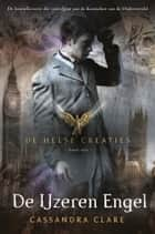De Helse Creaties 1: De IJzeren Engel ebook by Cassandra Clare, Smart Translations
