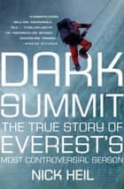 Dark Summit ebook by Nick Heil