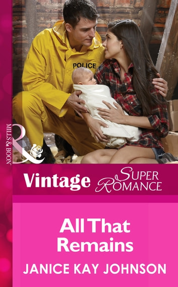All That Remains (Mills & Boon Vintage Superromance) (Count on a Cop, Book 50) ebook by Janice Kay Johnson