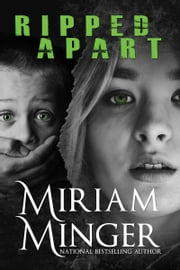 Ripped Apart - A Missing Child Romantic Suspense Thriller ebook by Miriam Minger