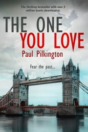 The One You Love ebook by Paul Pilkington