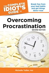 The Complete Idiot's Guide to Overcoming Procrastination, 2E ebook by Michelle Tullier