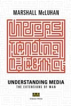 Understanding Media ebook by Marshall  McLuhan