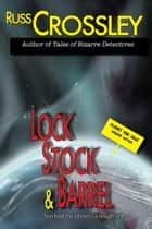 Lock, Stock & Barrel ebook by Russ Crossley