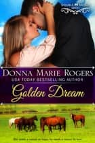 Golden Dream ebook by Donna Marie Rogers