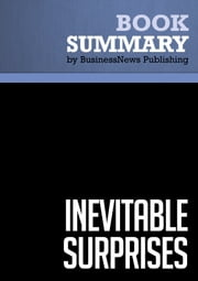 Summary: Inevitable Surprises - Peter Schwartz ebook by BusinessNews Publishing