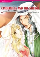 CINDERELLA AND THE SHEIKH (Harlequin Comics) - Harlequin Comics ebook by Natasha Oakley, Junko Tamura