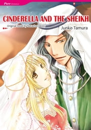 CINDERELLA AND THE SHEIKH (Harlequin Comics) - Harlequin Comics ebook by Natasha Oakley,Junko Tamura