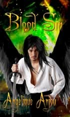 Blood Sin ebook by Angelique Anjou