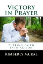 Victory in Prayer ebook by Kimberly McRae