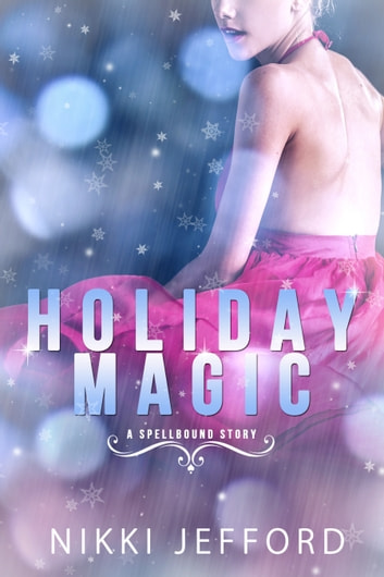 Holiday Magic (A Spellbound Christmas Story) ebook by Nikki Jefford