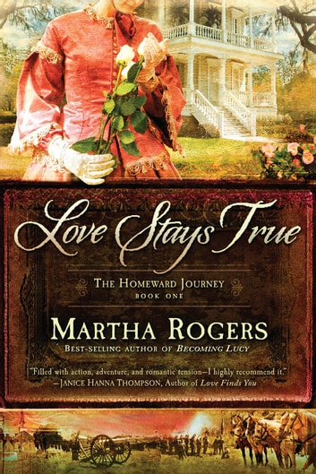 Love Stays True ebook by Martha Rogers