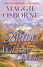 The Bride of Willow Creek - A Novel ebook by Maggie Osborne