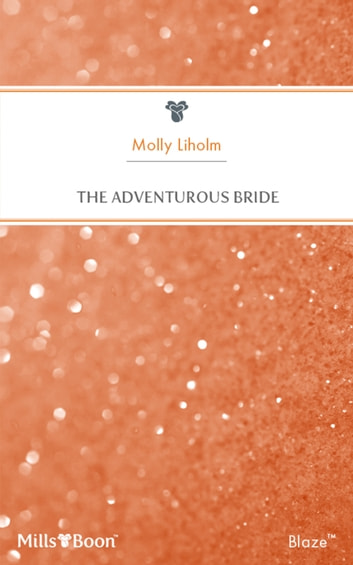 The Adventurous Bride ebook by Molly Liholm