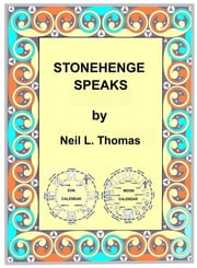 Stonehenge Speaks ebook by Neil L Thomas