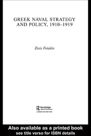 Greek Naval Strategy and Policy 1910-1919 ebook by Fotakis, Zisis