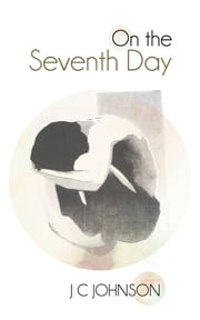 On the Seventh Day ebook by J C Johnson