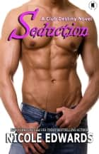 Seduction ebook by Nicole Edwards