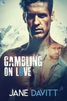 Gambling on Love ebook by Jane Davitt
