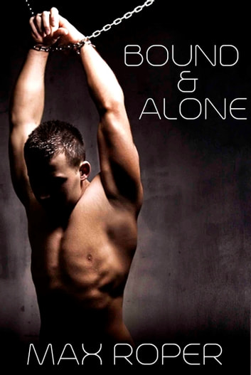Bound and Alone ebook by Max Roper