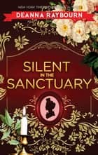 Silent In The Sanctuary ebook by Deanna Raybourn