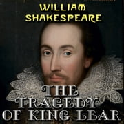 The Tragedy of King Lear audiobook by William Shakespeare