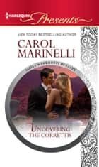 Uncovering the Correttis ebook by Carol Marinelli