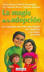 La magia de la adopción ebook by Anaya Laura