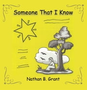 Someone That I Know ebook by Nathan B. Grant