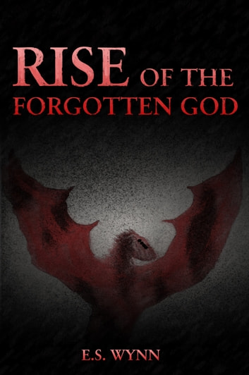 Rise of the Forgotten God ebook by E.S. Wynn