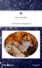 Spencer's Shadow ebook by Laura Gordon