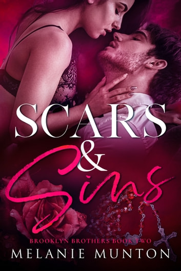 Scars & Sins (Brooklyn Brothers #2) ebook by Melanie Munton