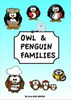 Owl & Penguin Families - For Kids ebook by Ava ANA MARIA