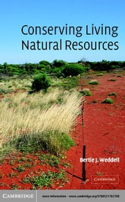 Conserving Living Natural Resources: In the Context of a Changing World ebook by Weddell, Bertie Josephson