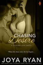 Chasing Desire eBook by Joya Ryan