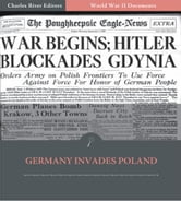 World War II Documents: Germany Invades Poland (Illustrated Edition) ebook by U.S. Government