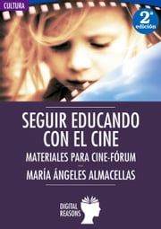 Seguir educando con el cine - Materiales para cine-fórum ebook by Kobo.Web.Store.Products.Fields.ContributorFieldViewModel