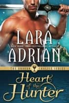 Heart of the Hunter ebook by Lara Adrian
