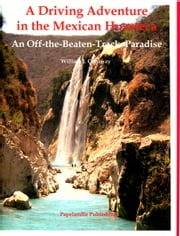 A Driving Adventure in the Mexican Huasteca ebook by William J. Conaway
