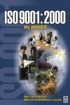 ISO 9001: 2000 in Brief ebook by Ray Tricker, Ray Tricker