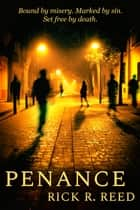 Penance ebook by Rick R. Reed