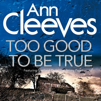 Too Good To Be True audiobook by Ann Cleeves
