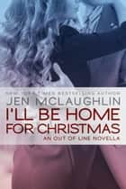 I'll be Home for Christmas ebook by Jen McLaughlin